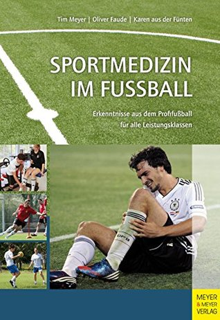 Sportmedizin im Fußball: Erkenntnisse aus dem Profifußball für alle Leistungsklassen  by  Tim Meyer