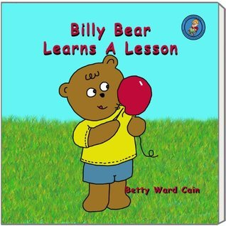 Billy Bear Learns A Lesson (A First Phonics Book Book 3) Betty Ward Cain