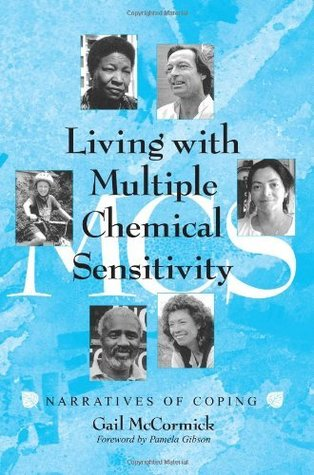 Living With Multiple Chemical Sensitivity: Narratives of Coping  by  Gail S. Mccormick