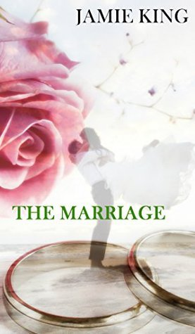 THE MARRIAGE: By all means, marry.  by  Jamie King