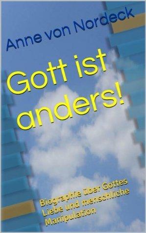 Gott ist anders!  by  Anne von Nordeck