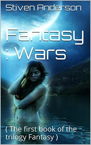Fantasy : Wars: ( The first book of the trilogy Fantasy )  by  Stiven Anderson