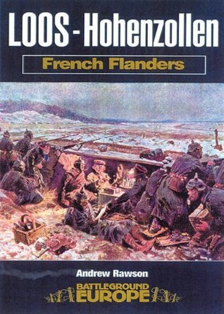 Loos - Hohenzollen: French Flanders Andrew Rawson