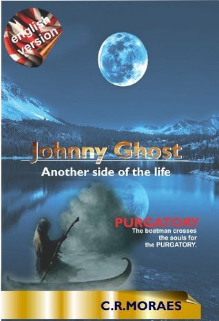 Johnny Ghost - Another side of the life (Golden series Book 1)  by  C.R. Moraes