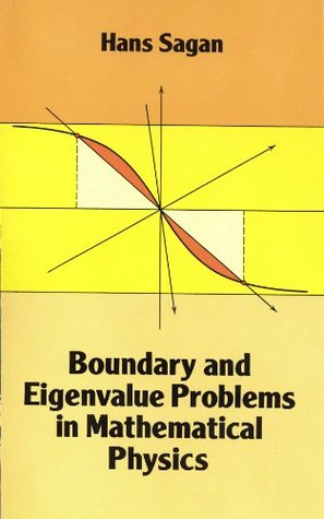 Boundary and Eigenvalue Problems in Mathematical Physics (Dover Books on Physics)  by  Hans Sagan