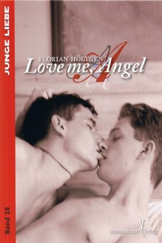 Love me, Angel Florian Höltgen