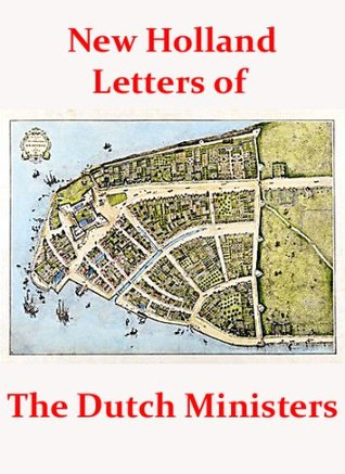 Letters of the Dutch Ministers in New Amsterdam  by  John Franklin