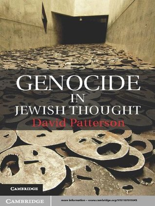 Genocide in Jewish Thought  by  David Patterson