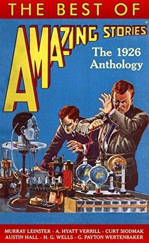 The Best of Amazing Stories: The 1926 Anthology Steve Davidson
