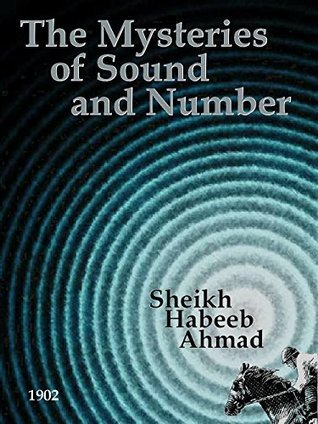 The Mysteries of Sound and Number  by  Sheikh Habeeb Ahmad