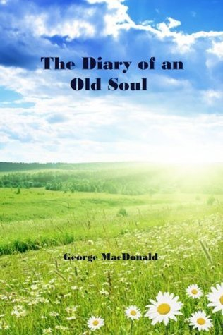 Diary of an Old Soul (Annotated)  by  George MacDonald