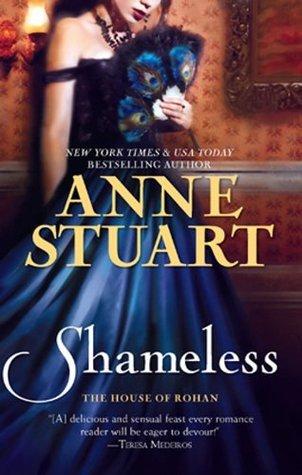Shameless (The House of Rohan Book 5) Anne Stuart