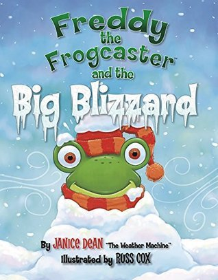 Freddy the Frogcaster and the Big Blizzard Janice Dean