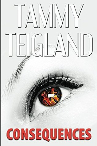 Consequences (A Stranger in the Night Book 5)  by  Tammy Teigland