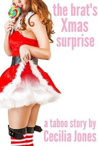 The Brats Xmas Surprise: A Taboo, First-Time Holiday Tale  by  Cecilia Jones