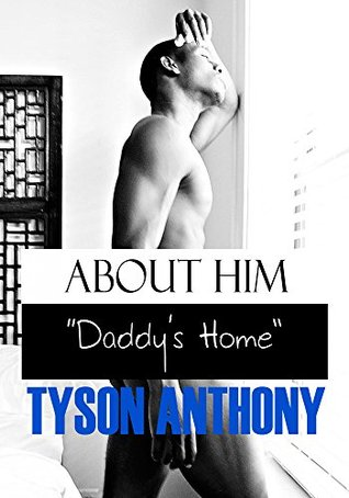 About Him Daddys Home #5  by  Tyson Anthony