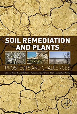 Soil Remediation and Plants: Prospects and Challenges  by  Khalid Hakeem