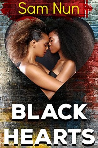 Black Hearts: A Story of a Reluctant Lesbian Sam Nun