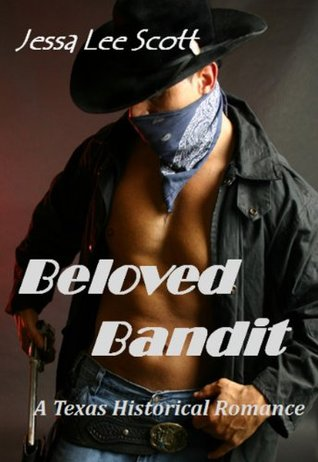Beloved Bandit: Texas Historical Romance Jessa Lee Scott