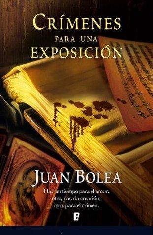 Crímenes para una exposición (B de Books)  by  Juan Antonio Bolea Fernadez Pujol