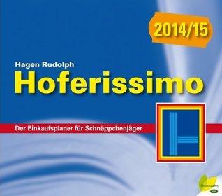 Hoferissimo 2014/15: Der Einkaufsplaner für Schnäppchenjäger  by  Hagen Rudolph