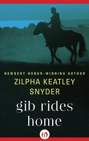 Gib Rides Home (The Gib Series, 1)  by  Zilpha Keatley Snyder
