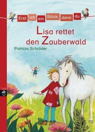 Lisa rettet den Zauberwald (Erst ich ein Stück, dann du, #9)  by  Patricia Schröder