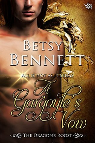 A Gargoyles Vow (Dragons Roost, book 2)  by  Bennett Betsy J.