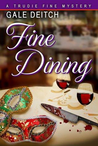 Fine Dining (Trudie Fine Mystery #2) Gale Deitch