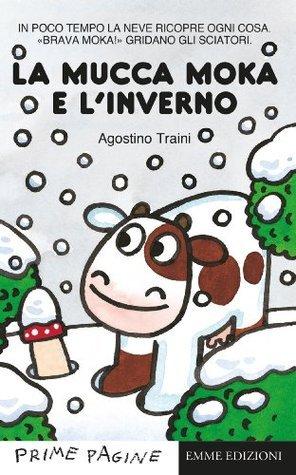La mucca Moka e linverno  by  Agostino Traini