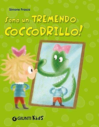 Sono un tremendo coccodrillo (Bollicine Vol. 1) Simone Frasca