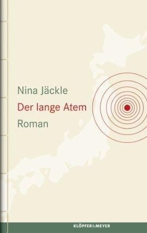 Der lange Atem: Roman  by  Nina Jäckle