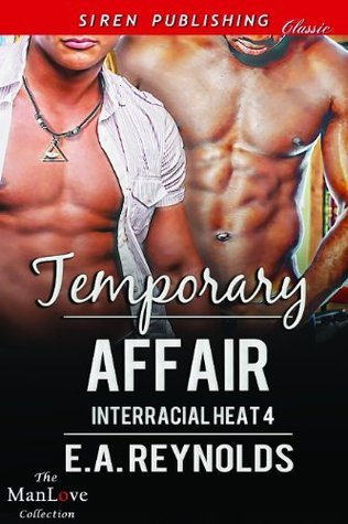 Temporary Affair (Interracial Heat 4) E.A. Reynolds