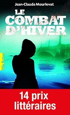 Le Combat dhiver  by  Jean-Claude Mourlevat
