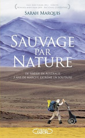 Wild Nature: One Woman, One Trek, One Thousand Nights by Sarah Marquis