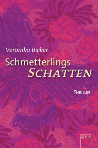Schmetterlingsschatten: Die Arena Thriller  by  Veronika Bicker