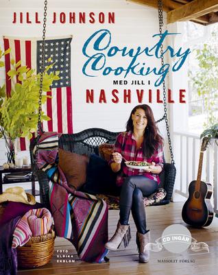 Country cooking: med Jill i Nashville Jill Johnson