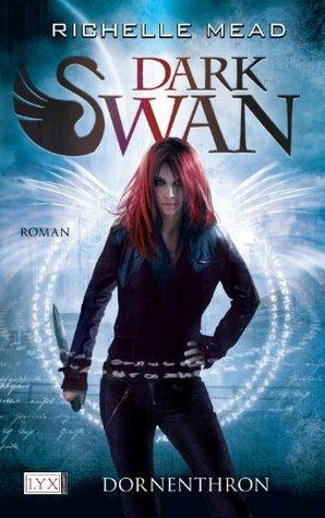 Dark Swan: Dornenthron Richelle Mead
