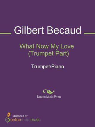 What Now My Love (Trumpet Part) - Trumpet in B-flat  by  Gilbert Bécaud