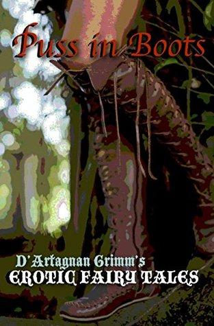 Puss in Boots (DArtagnan Grimms Erotic Fairy Tales Spotlight Book 1)  by  DArtagnan Grimm