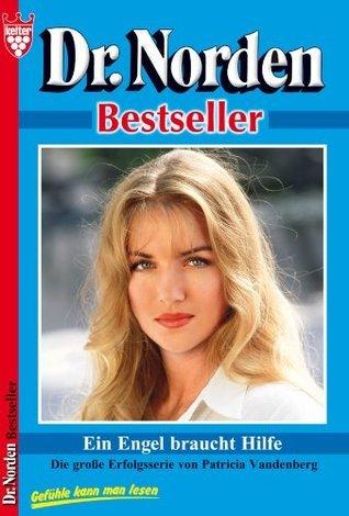 Ein Engel braucht Hilfe: Dr. Norden 45 - Arztroman  by  Patricia Vandenberg