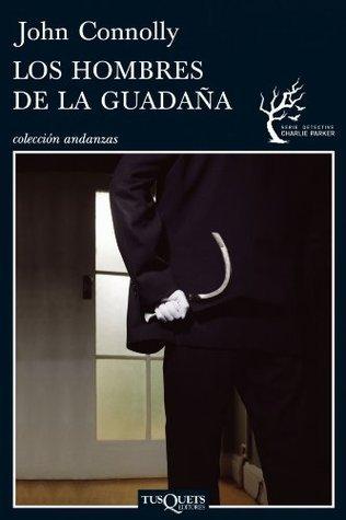 Los hombres de la Guadaña  by  John Connolly
