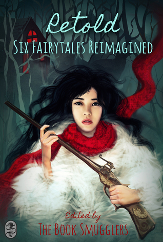 Retold: Six Fairytales Reimagined  by  Ana Grilo