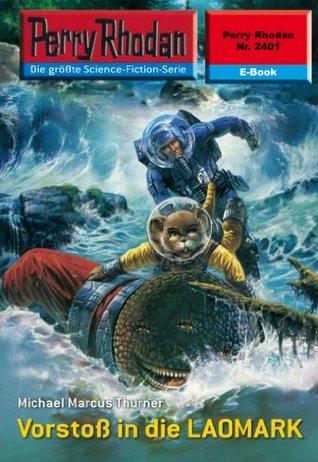 Perry Rhodan 2401: Vorstoß in die LAOMARK (Heftroman): Perry Rhodan-Zyklus Negasphäre Michael Marcus Thurner