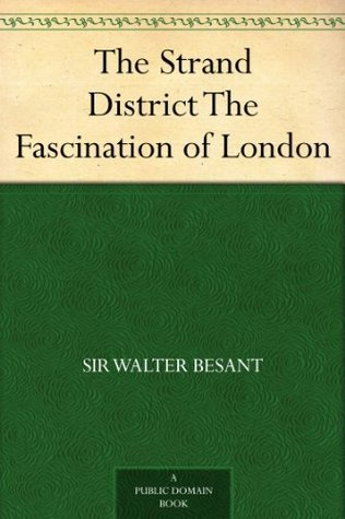 The Strand District The Fascination of London Walter Besant