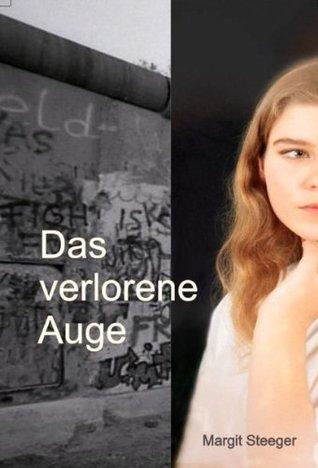 Das verlorene Auge  by  Margit Steeger