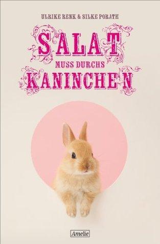 Salat muss durchs Kaninchen (AMELIE 14) Silke Porath