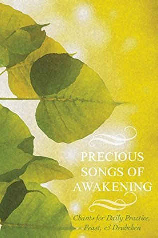 Precious Songs of Awakening: Chants For Daily Practice, Feast, and Drubchen Rangjung Yeshe Publications