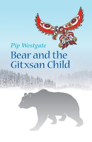 Bear and the Gitxsan Child  by  Pip Westgate