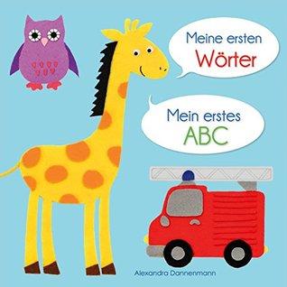 Meine ersten Wörter - Mein erstes ABC. Ab 18 Monaten. Alexandra Dannenmann